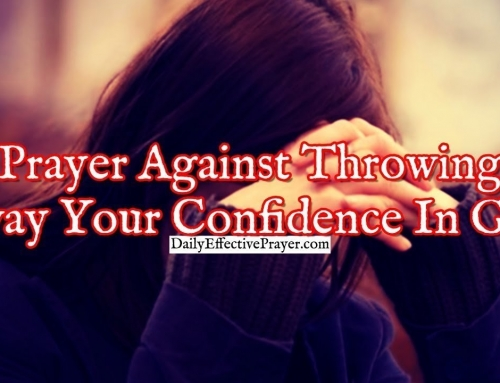 Prayer Against Throwing Away Your Confidence In God