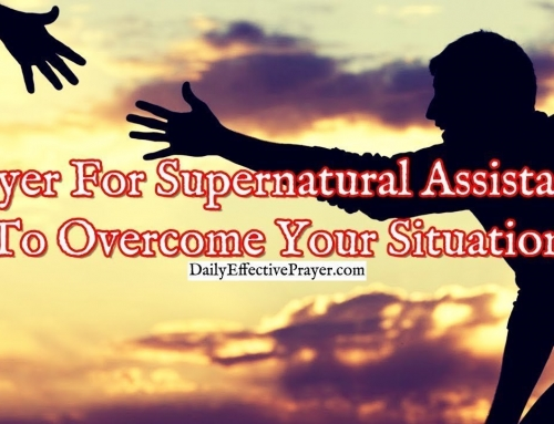 Prayer For Supernatural Assistance To Overcome Your Situation