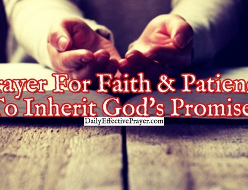 Prayer For Faith and Patience To Inherit God's Promises