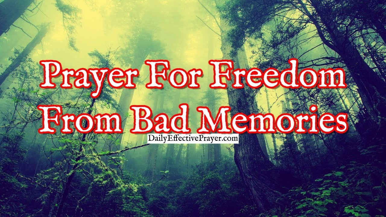 Pray this to overcome bad memories.