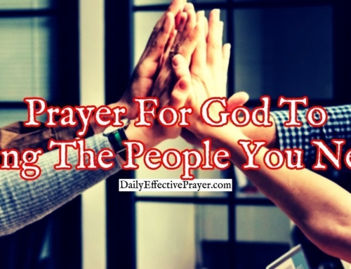 Prayer For God To Bring You The People You Need To Help Complete Your God-Given Assignment