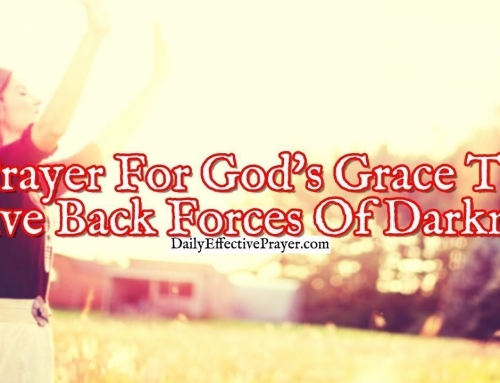 Prayer For God's Grace To Drive Back The Forces Of Darkness