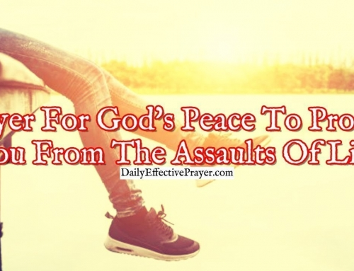 Prayer For God's Peace To Protect You From The Assaults Of Life