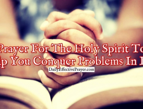 Prayer For The Holy Spirit To Help You Conquer Problems In Life