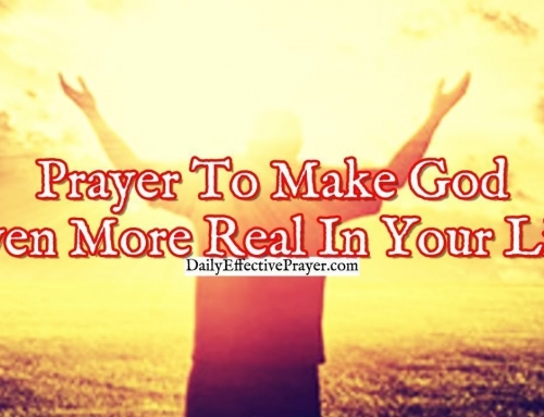 Prayer To Make God Even More Real In Your Life