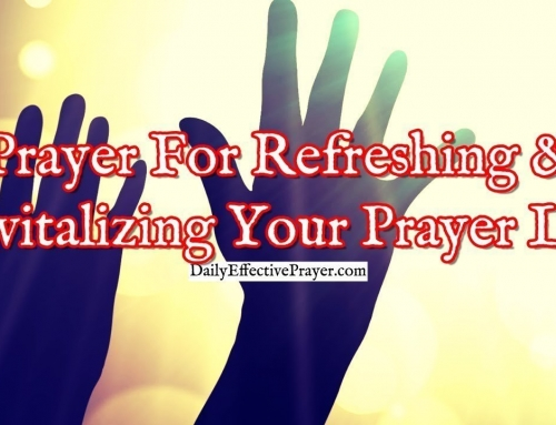 Prayer For Refreshing and Revitalizing Your Prayer Life