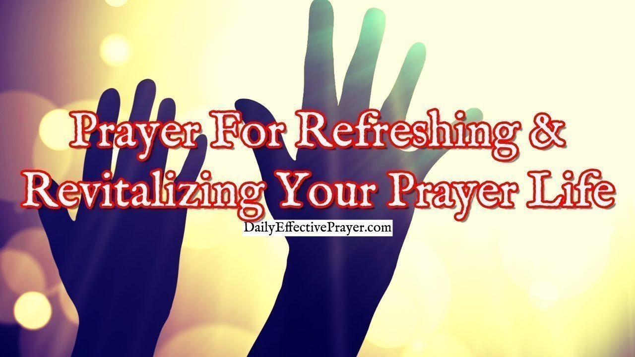 Pray this to revitalize your prayer life with the Lord.