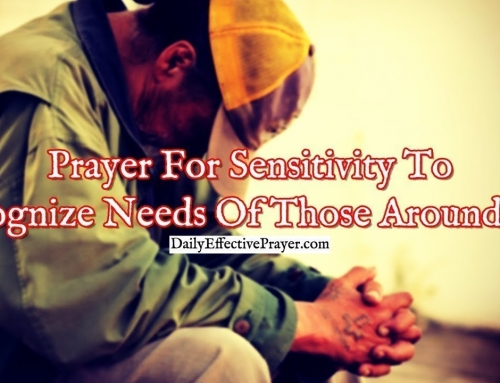 Prayer For Sensitivity To Recognize The Needs Of Those Around You