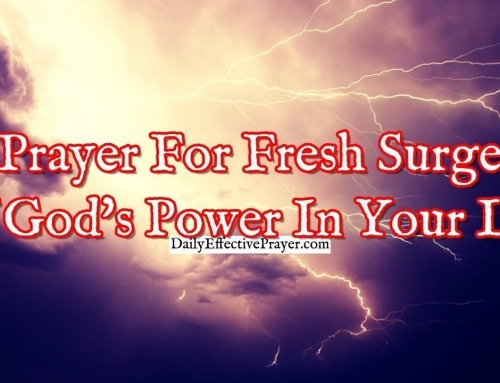Prayer For a Fresh Surge Of God's Power In Your Life
