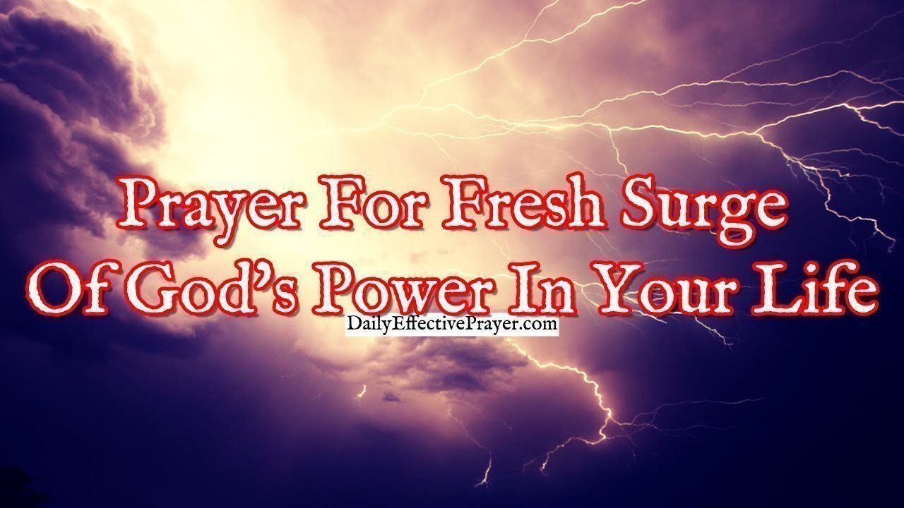 Pray this if you need a surge of the power of God in your life.