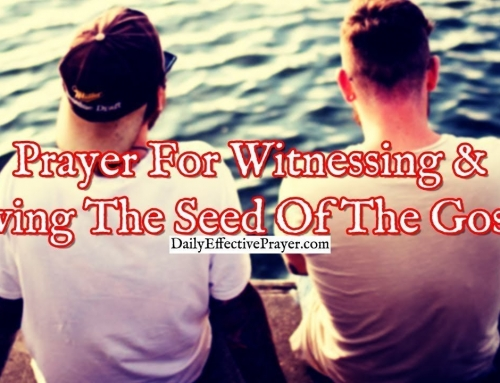 Prayer For Witnessing and Sowing The Seed Of The Gospel