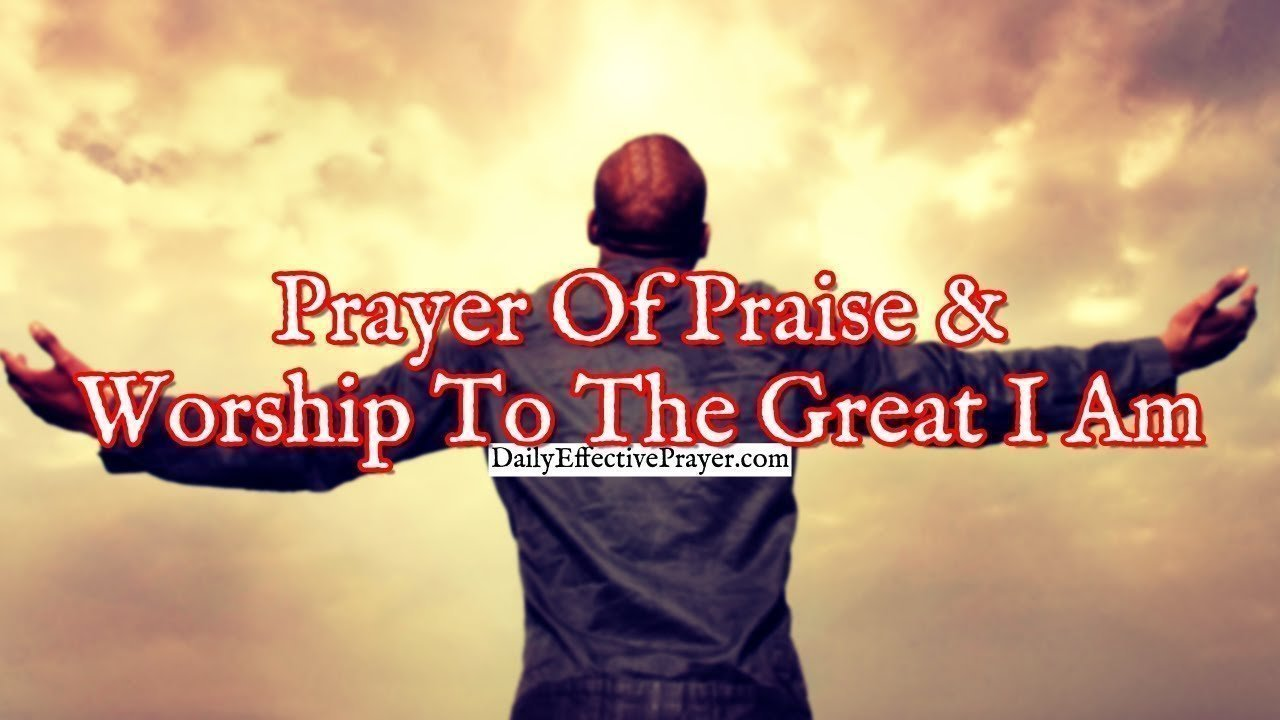 Pray this prayer to praise and worship God.