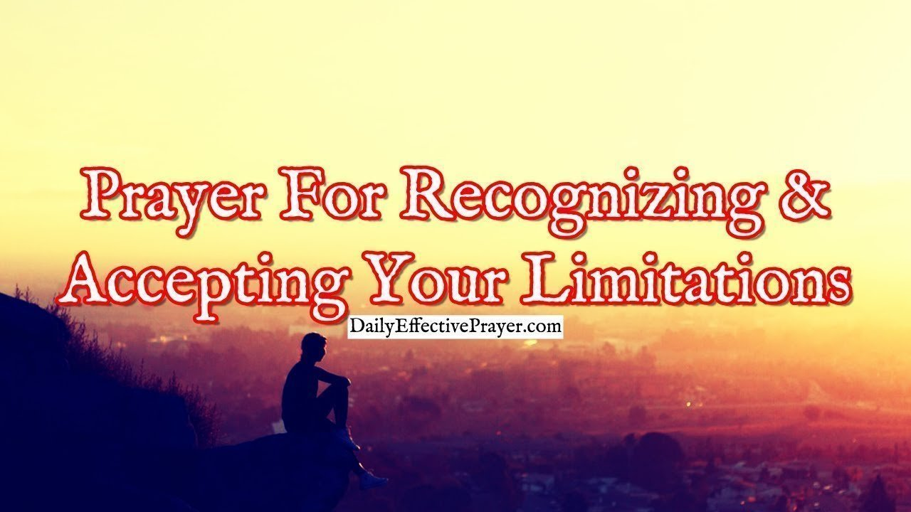 Pray this to accept your limitations in life.