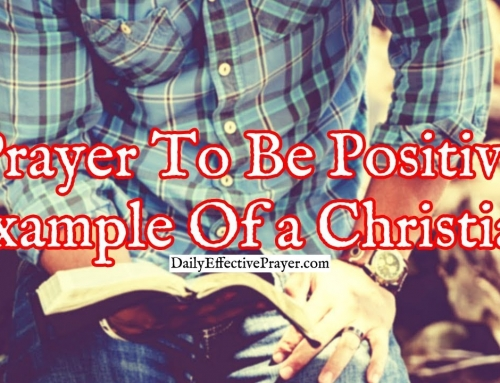 Prayer To Be a Positive Example Of What a Christian Is