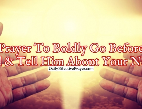 Prayer To Boldly Go Before God and Tell Him About Your Needs