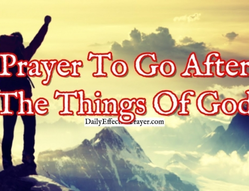 Prayer To Go After The Things Of God With All Your Heart, Soul and Strength