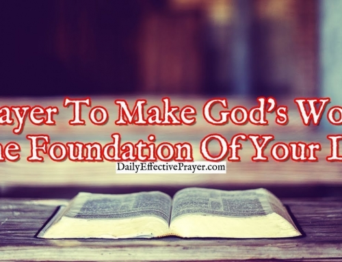 Prayer To Make God's Word The Foundation Of Your Life