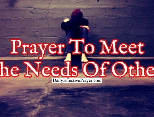 Prayer To Meet The Needs Of Others Whose Situations Are More Serious Than Yours