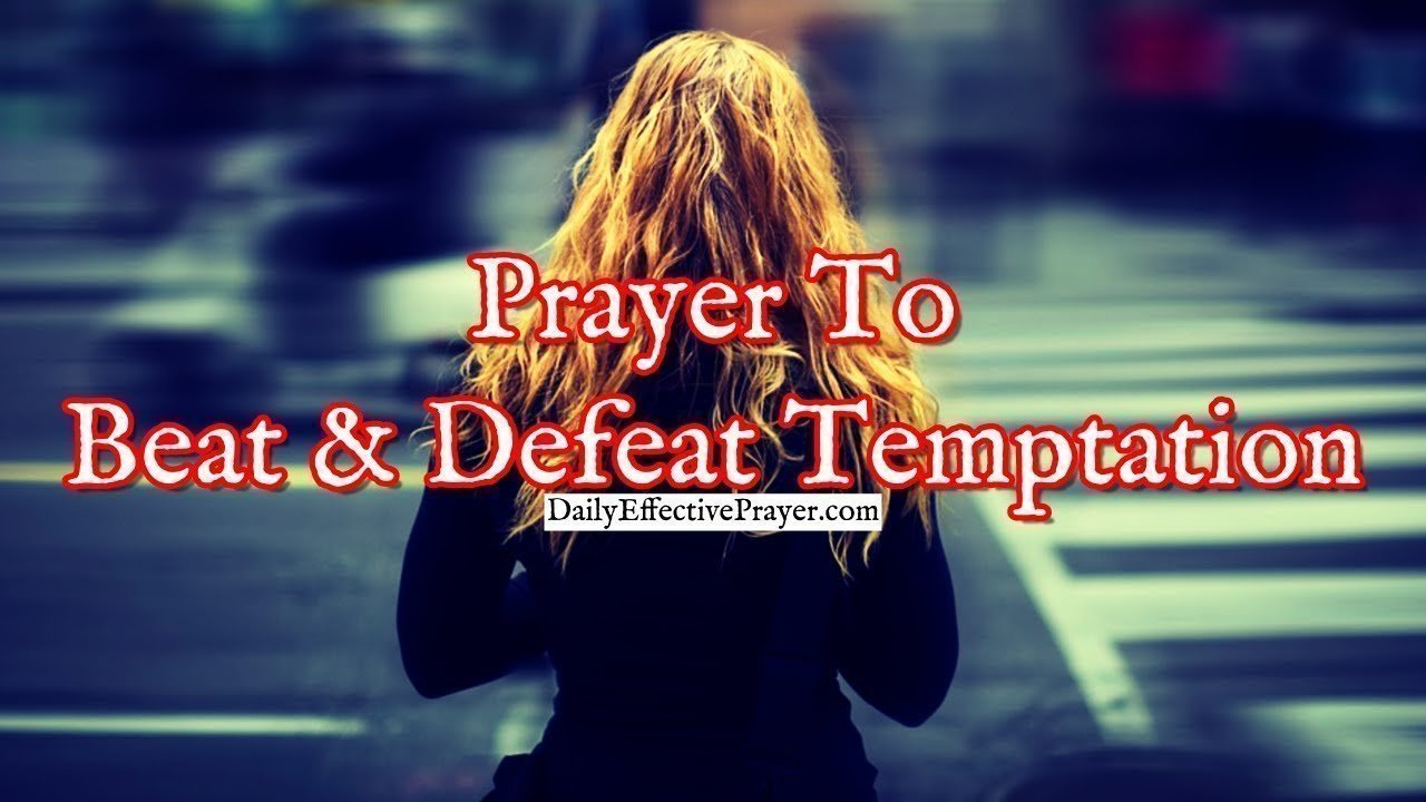 Pray this to help beat and defeat temptation in life.