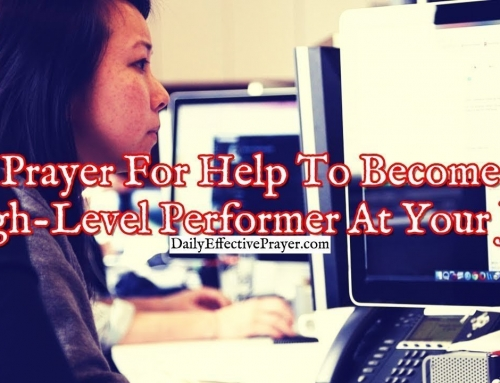 Prayer For Help Become a High-Level Performer At Your Job