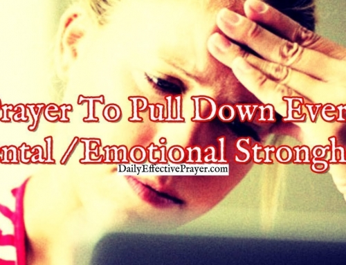Prayer To Pull Down Every Mental Or Emotional Stronghold In Your Life