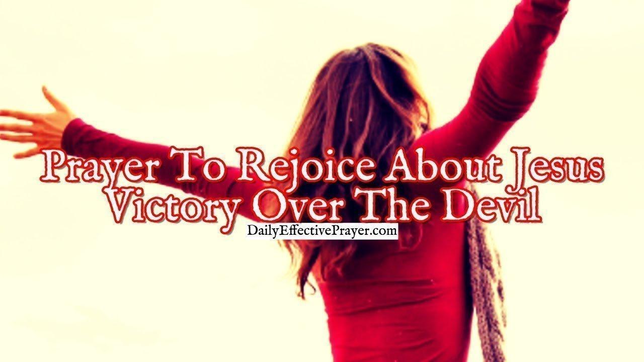Pray this celebrate Jesus defeating the devil.