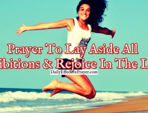 Prayer To Lay Aside All Inhibitions and Rejoice In The Lord
