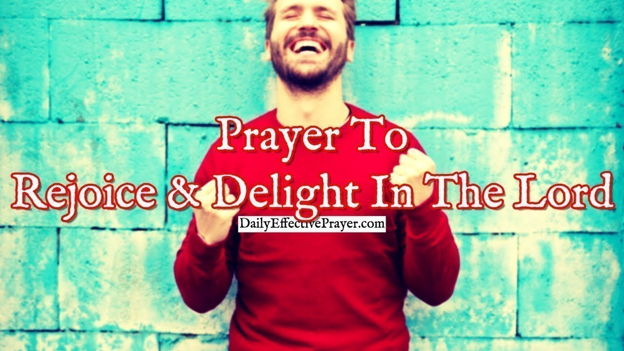 Pray this to help you rejoice and delight in God.