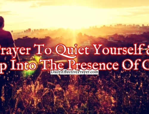 Prayer To Quiet Yourself and Step Into The Presence Of God