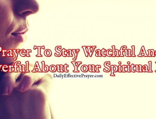 Prayer To Stay Watchful and Prayerful About Your Spiritual Life