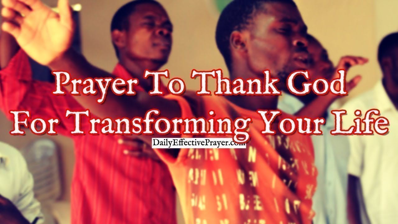 Thank You God for transforming lives.
