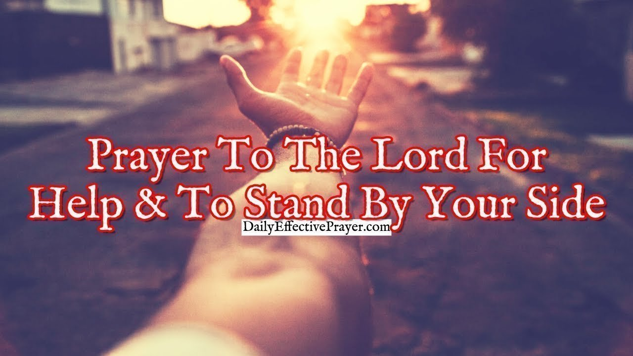 Pray this when you need the Lord's help.