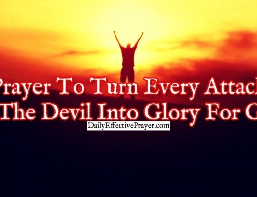 Prayer To Turn Every Attack Of The Devil Into Glory For God