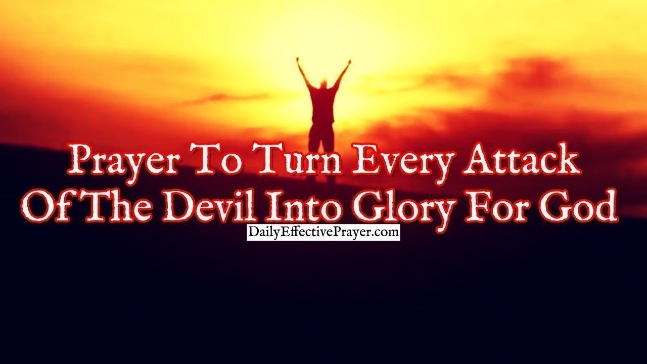Pray this to turn the assaults of life into glory for the Lord.