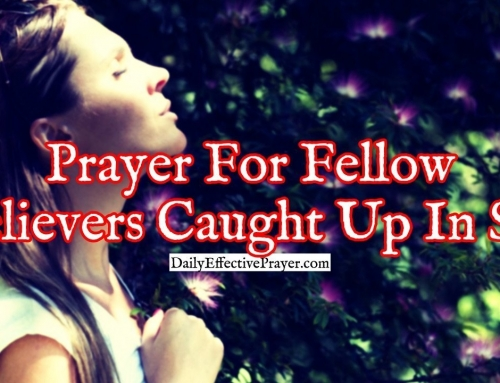 Prayer For Fellow Believers Caught Up In Sin