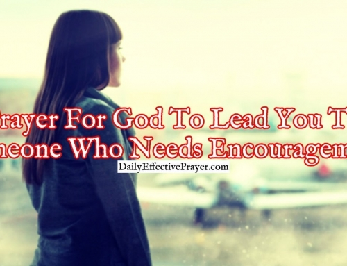 Daily Prayer For God To Lead You To Someone Who Needs Encouragement