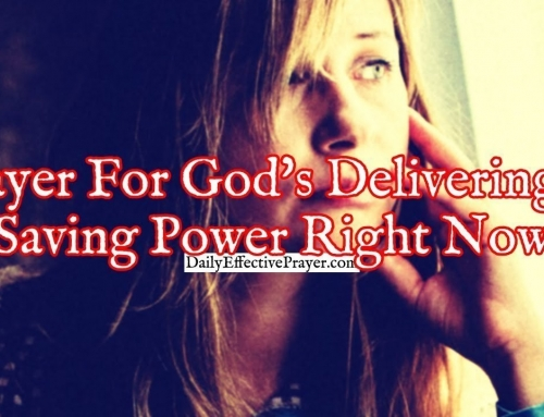 Prayer For God's Delivering and Saving Power Right Now