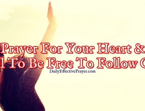Inspirational Prayer For Your Heart and Soul To Be Free To Follow God