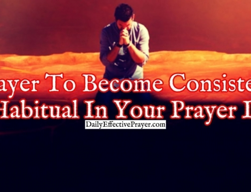 Prayer To Become Consistent and Habitual In Your Prayer Life