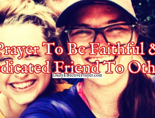 Prayer To Be a Faithful and Dedicated Friend To Others