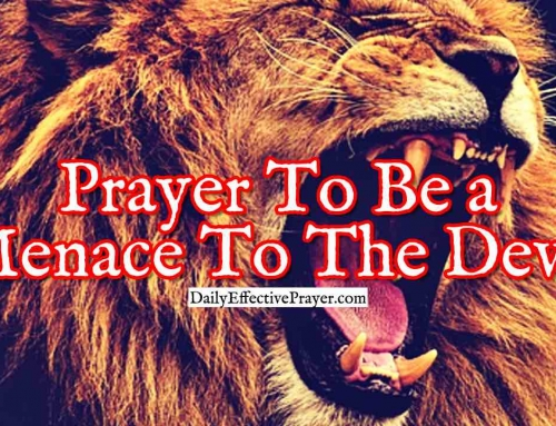 Prayer To Be a Menace To The Devil In The Spiritual Realm