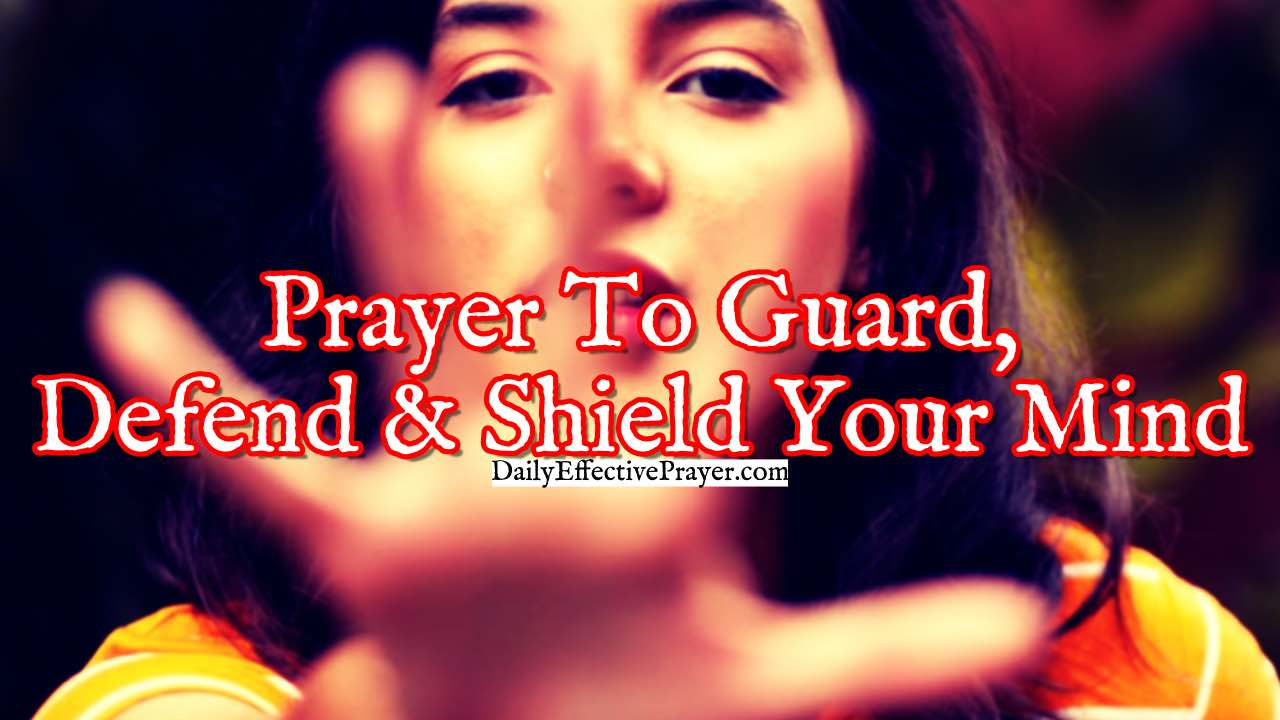 Pray this to guard your mind against the assaults of the devil.