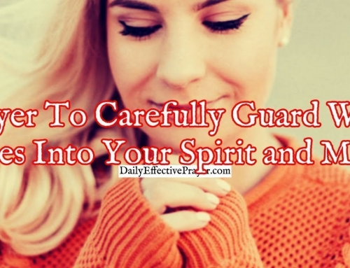Prayer To Carefully Guard What Goes Into Your Spirit and Mind
