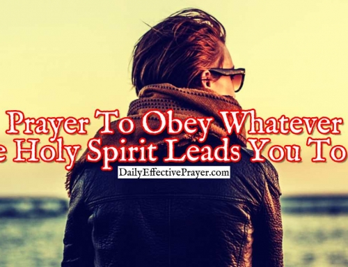 Prayer To Obey Whatever The Holy Spirit Leads You To Do