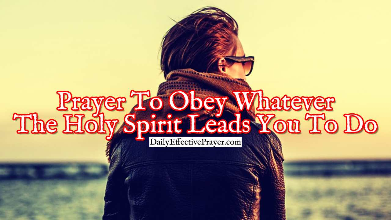 Pray this to help you follow the Holy Spirit.