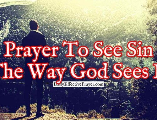 Prayer To See Sin The Way God Sees It and Refuse To Allow It To Infiltrate Your Life