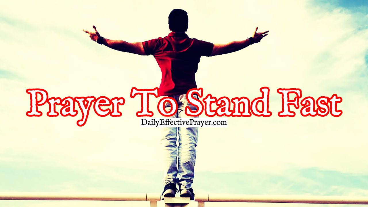 Pray this to help stand your ground and hang onto God.