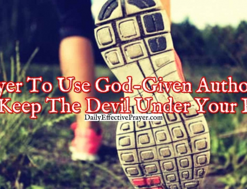 Prayer To Use Your God-Given Authority To Keep The Devil Under Your Feet