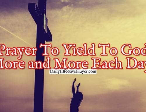 Prayer To Yield To God More and More Each Day
