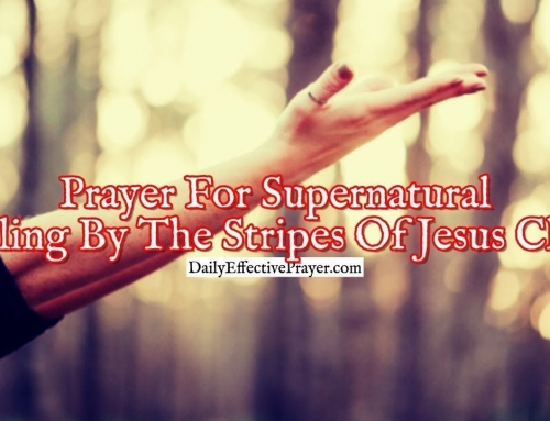 Prayer For Supernatural Healing By The Stripes Of Jesus Christ